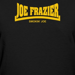 Joe Frazier Smokin Joe - Women's T-Shirt