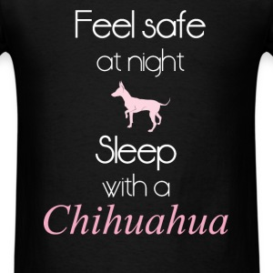 Feel safe at night. Sleep with a Chihuahua. - Men's T-Shirt
