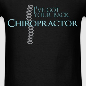I've got your back. Chiropractor  - Men's T-Shirt