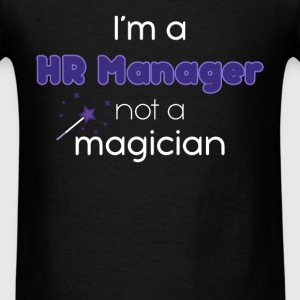 I'm a HR manager not a magician - Men's T-Shirt