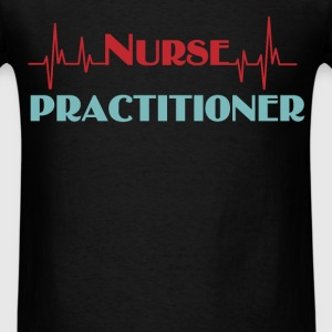 Nurse Practitioner  - Men's T-Shirt