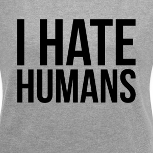I HATE HUMANS T-Shirts - Women´s Rolled Sleeve Boxy T-Shirt