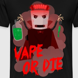 vape or die dracula - Men's Premium T-Shirt