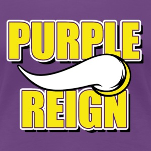 PURPLE REIGN - Women's Premium T-Shirt