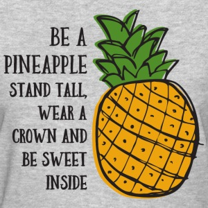 Be A Pineapple T-Shirts - Women's T-Shirt