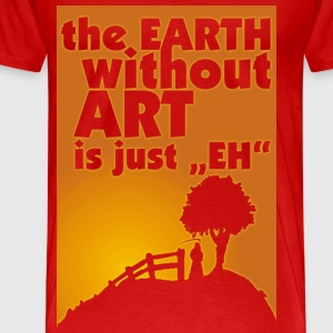 earth without art..._red_mans - Men's Premium T-Shirt