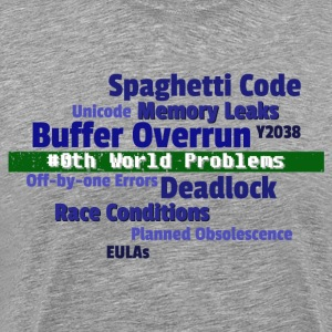 0th World Problems T-Shirts - Men's Premium T-Shirt