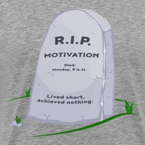 R.I.P. MOTIVATION - Men's Premium T-Shirt