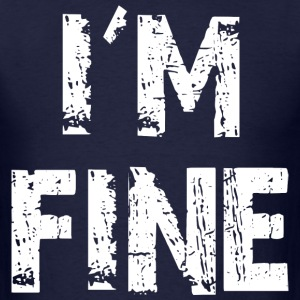 I'm Fine Traveler T-Shirts - Men's T-Shirt
