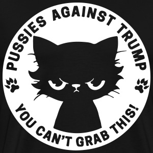 Pussies against trump - you can't grab this! - Men's Premium T-Shirt