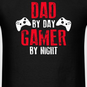Dad By Day Gamer By Night Gaming - Men's T-Shirt