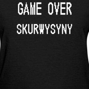 Game Over Skurwysyny - Women's T-Shirt