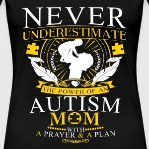 Autism mom with prayer, plan - Never underestimate - Women's Premium T-Shirt