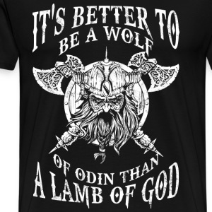 Be a wolf of Odin - Better than a lamb of God - Men's Premium T-Shirt