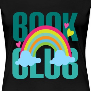 Book lover - Book club rainbow T-shirt - Women's Premium T-Shirt