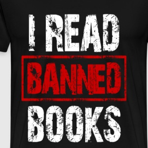 Books lover - I read banned books - Men's Premium T-Shirt