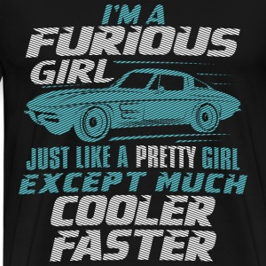 Car - I'm a furious girl, pretty and cooler faster - Men's Premium T-Shirt