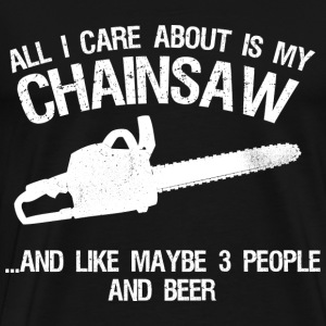 Chainsaw - All I care about and like 3 people beer - Men's Premium T-Shirt