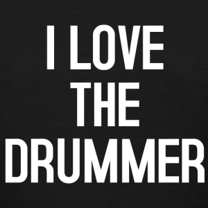 I Love the drummer T-Shirts - Women's T-Shirt