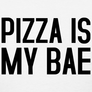 Pizza BAE T-Shirts - Women's T-Shirt