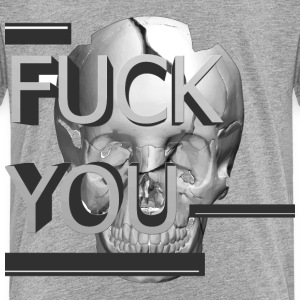 Fuck You - Toddler Premium T-Shirt