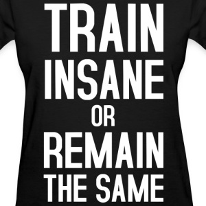Train insane T-Shirts - Women's T-Shirt