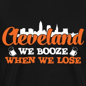 Cleveland - We booze when we lose - Men's Premium T-Shirt