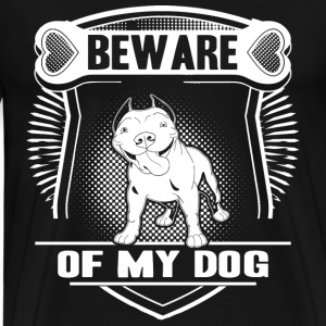 Dog lover T-shirt - Be ware of my dog - Men's Premium T-Shirt