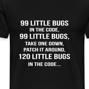 Code - Patch it around 120 little bugs in the code - Men's Premium T-Shirt
