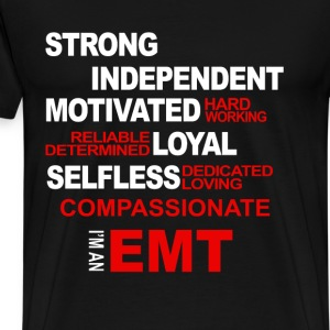 EMT - Strong independent motivated hard working - Men's Premium T-Shirt