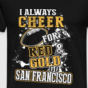 Go San Francisco - I always cheer for red  - Men's Premium T-Shirt