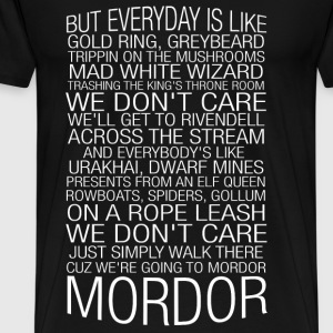 Going to Mordor - But everyday is like gold ring - Men's Premium T-Shirt