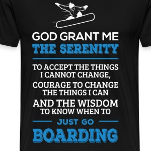 Go Boarding - Serenity, courage and the wisdom - Men's Premium T-Shirt