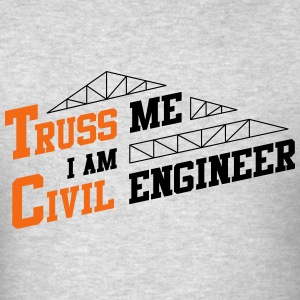 Truss Me I Am Civil Engineer - Men's T-Shirt