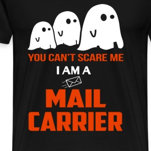 I am a mail carrier - You can't scare me - Men's Premium T-Shirt