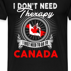 I just need to go to Canada - I don't need therapy - Men's Premium T-Shirt