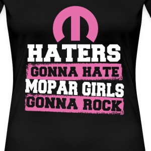 Mopar girls gonna rock - Haters gonna hate - Women's Premium T-Shirt
