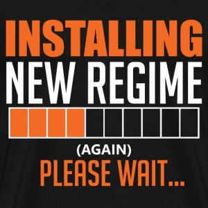 Installing new Regime - (Again) Please wait - Men's Premium T-Shirt