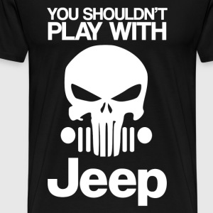 Jeep - You shouldn't play with jeep - Men's Premium T-Shirt