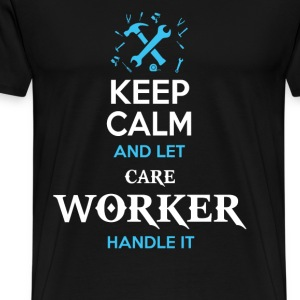 Keep calm and let care worker handle it - Men's Premium T-Shirt