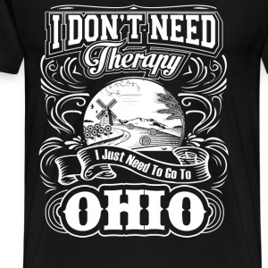 I just need to go to Ohio - I don't need therapy - Men's Premium T-Shirt