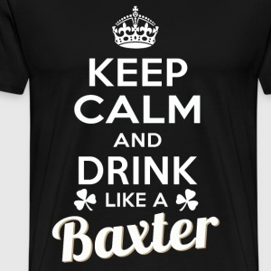 Keep calm and drink like a Baxter - Men's Premium T-Shirt