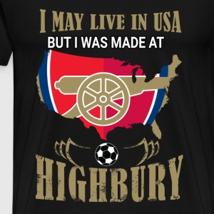 Made at Highbury - I may live in USA - Men's Premium T-Shirt