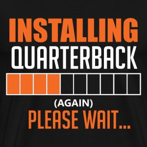Installing quarterback - (Again) Please wait - Men's Premium T-Shirt