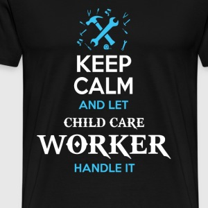 Keep calm and let child care worker handle it - Men's Premium T-Shirt