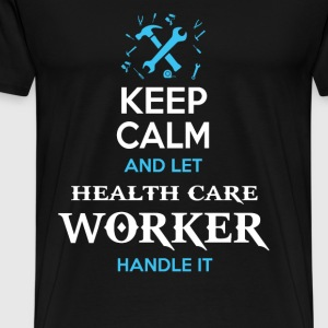 Keep calm and let health care worker handle it - Men's Premium T-Shirt