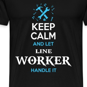 Keep calm and let line worker handle it - Men's Premium T-Shirt