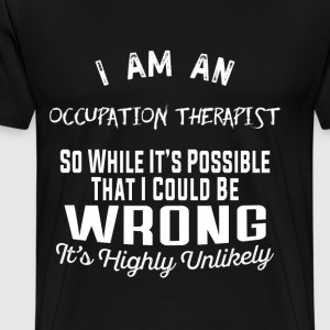 Occupation therapist - Possible I could be wrong - Men's Premium T-Shirt