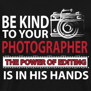 Photographer - The power of editing is in his hand - Men's Premium T-Shirt
