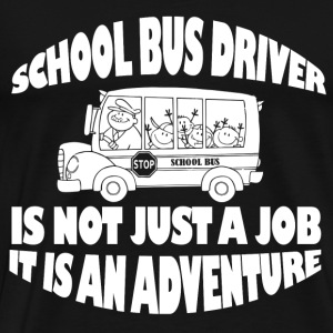 School bus driver - It is an adventure - Men's Premium T-Shirt